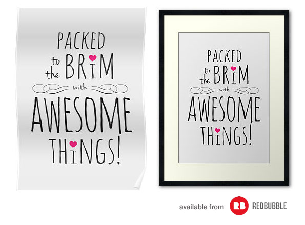 Packed to the Brim with Awesome Things Prints