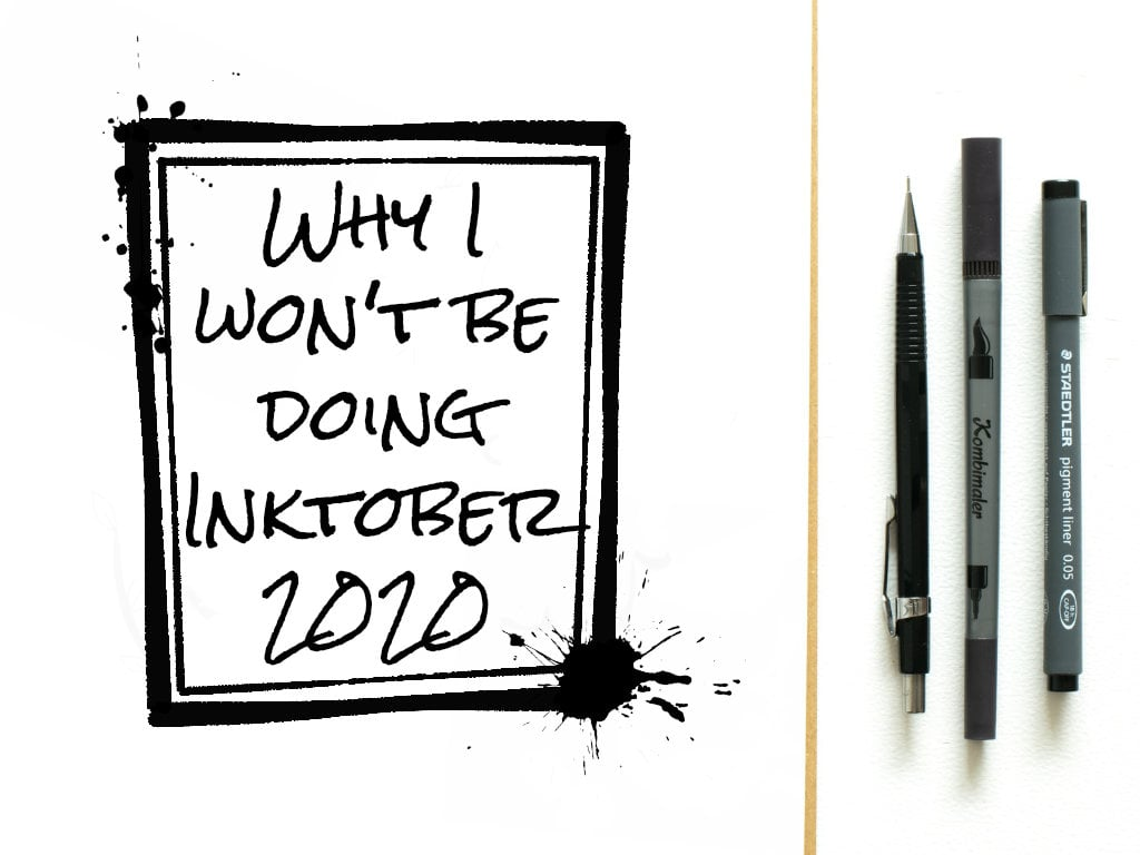 Why I won't be doing Inktober 2020